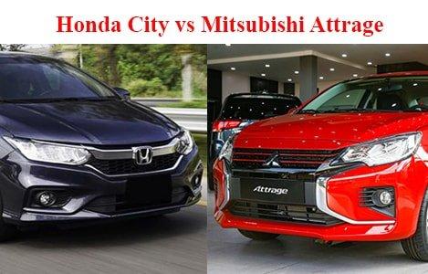 Mitsubishi Attrage và Honda City - cặp đối thủ đáng gờm trong phân khúc