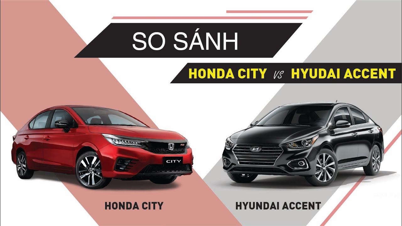 So sánh Honda City và Huyndai Accent